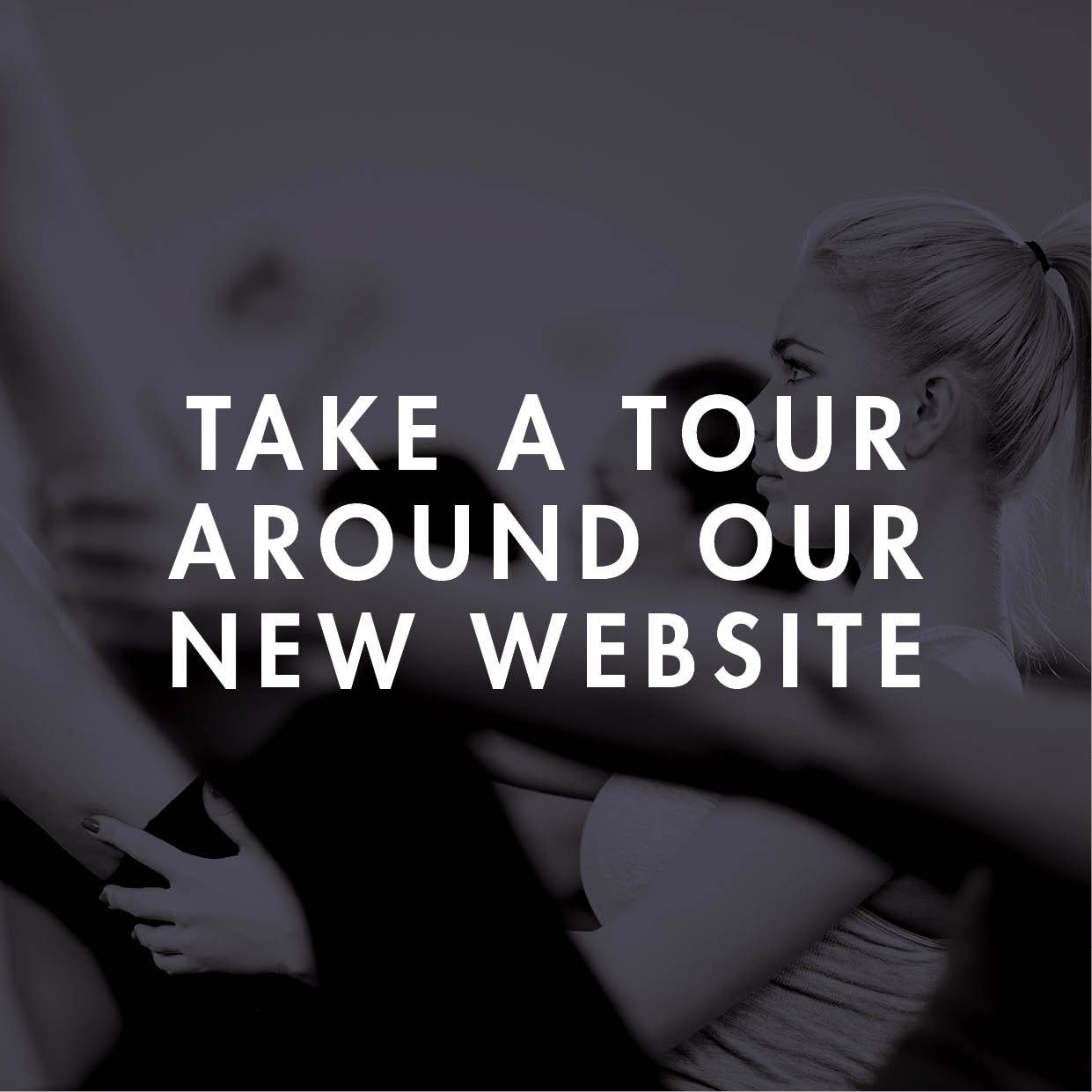 Tour our new site